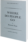 'Where Do People' Go by Bernard Kops